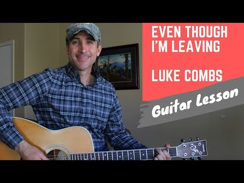 Even Though I'm Leaving - Luke Combs - Guitar Lesson | Tutorial
