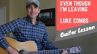 Even Though I'm Leaving - Luke Combs - Guitar Lesson | Tutorial mp3