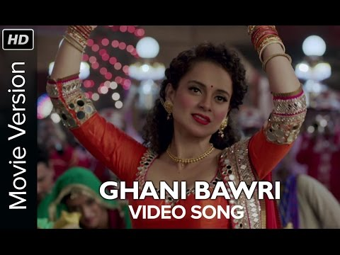 Ghani Bawri (Video Song) | Tanu Weds Manu Returns | Kangana Ranaut & R. madhavan