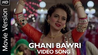 Ghani Bawri | Full Video Song | Tanu Weds Manu Returns