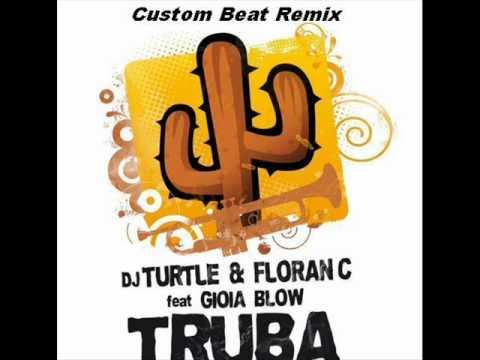 DJ TURTLE & FLORAN.C Feat Gioia Blow- TRUBA (Custom Beat Official Remix)