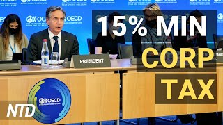 136 Countries Agree to 15% Minimum Corp. Tax; U.S. Economy Added 194K Jobs In Sept.   NTD Business