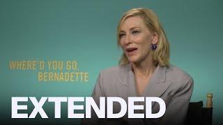 Cate Blanchett Talks 'Where'd You Go, Bernadette'   EXTENDED