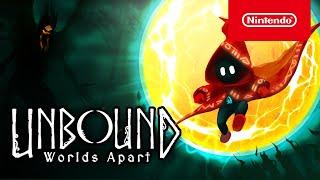 Unbound: Worlds Apart - Launch Trailer - Nintendo Switch