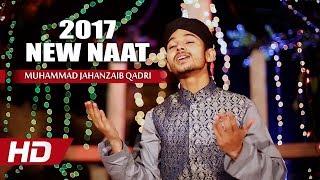 vuclip NEW NAAT SHARIF - MUHAMMAD JAHANZAIB QADRI NAATS - BEAUTIFUL NAAT 2017 - HD NAAT NEW PUNJABI
