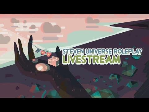 steven universe roleplay livestream s2 e1