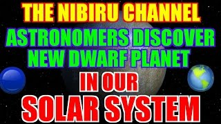 NIBIRU 🌎 PLANET X 🔵 Astronomers discovered New Dwarf PLANET in our Solar SYSTEM.