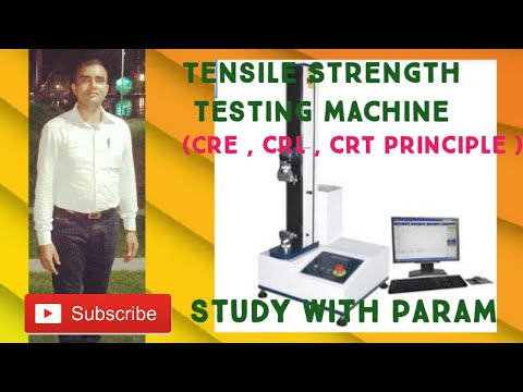Tensile Strength Testing Machine  || (CRE, CRL & CRT Principle)  || Study With Param || Parmanand