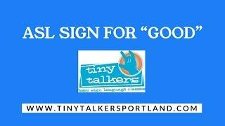 """GOOD""-Baby Sign Language- ASL (Portland Oregon)"