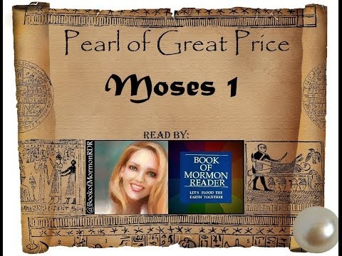 Moses 1 Read By Book of Mormon Reader