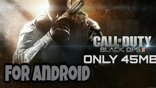 DOWNLOAD CALL OF DUTY BLACK OPS II FOR ANDROID ONLY 45MB WITH GAMEPLAY PROOF