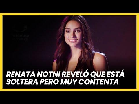 Renata Notni reveló que se encuentra soltera pero muy contenta | Las Estrellas