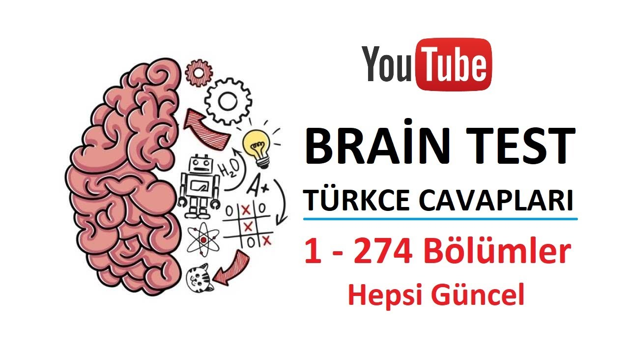 Brain Test Cevapları 1 - 274 Tüm Bölümler (Hepsi Güncel - 2020)