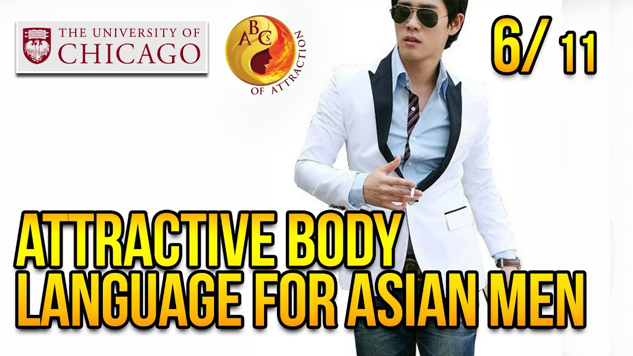 Attractive Body Language For Asian Men At University Of ...
