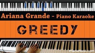 Ariana Grande - Greedy - Piano Karaoke / Sing Along / Cover with Lyrics