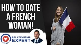 How to Date a French Woman : The Tips!