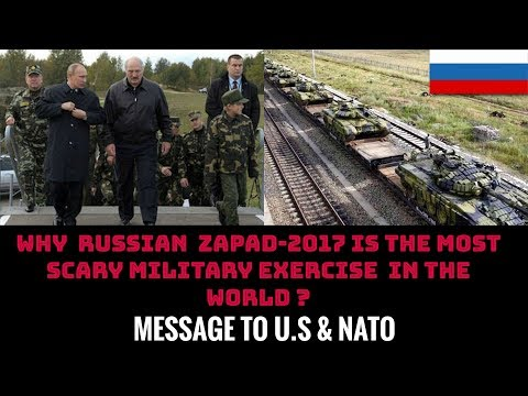 WHY  RUSSIAN  ZAPAD2017 IS THE MOST  SCARY MILITARY EXERCISE  IN THE WORLD ?
