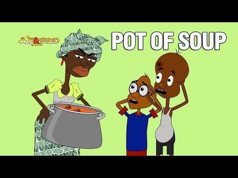 Ajebo vs Kpako - Pot of Soup (Episode 1)