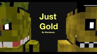 - Just Gold Minecraft Animation Song by MandoPony