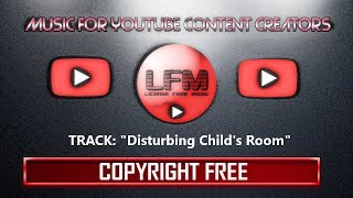 "Royalty Free Music - ""Disturbing Child's Room"" (Creepy / Scary)"