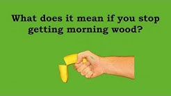 Not Getting Morning WOOD anymore? Erectile Dysfunction(ED)