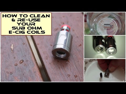 How to clean and re-use your sub-ohm e-cig coils