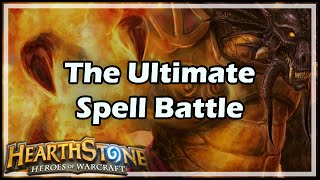 [Hearthstone] The Ultimate Spell Battle