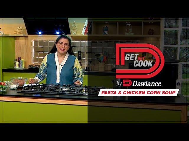 Chef Zarnak   Pasta   Chicken Corn Soup   Get Set Cook Episode 10