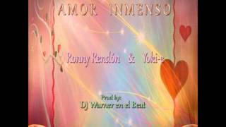 Amor Inmenso Ronny Rendon & Yoki E Prod Dj Warner en el  Beat