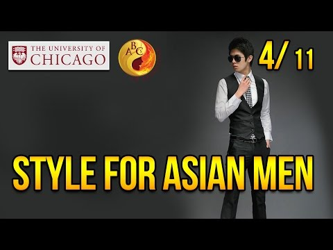 Style for Asian Men at University of Chicago, Part 4 from YouTube · Duration:  13 minutes 43 seconds