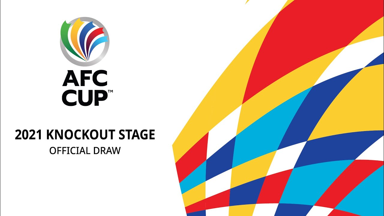 AFC Cup 2021 - Knock out Stage Draw