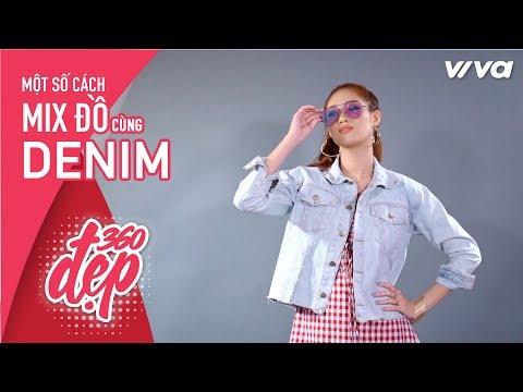 Khánh Vân: Một Số Cách Mix đồ Với Denim | Đẹp 360 - Viva Lady