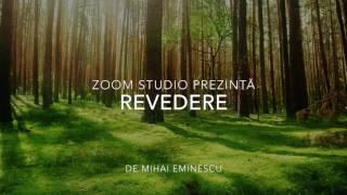 Revedere, de Mihai Eminescu,Mari Scriitori Romani