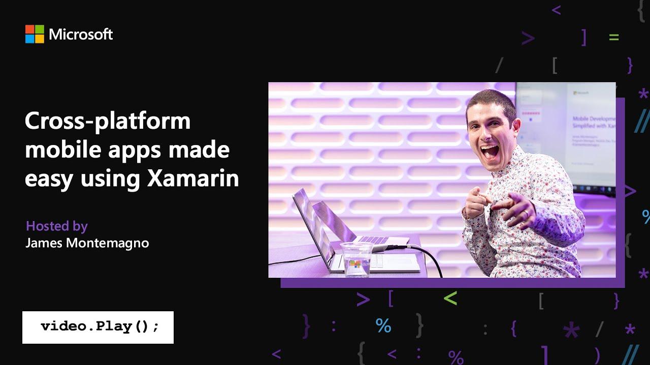 Visual Studio 2019 Launch: Cross-platform iOS & Android development with  Xamarin