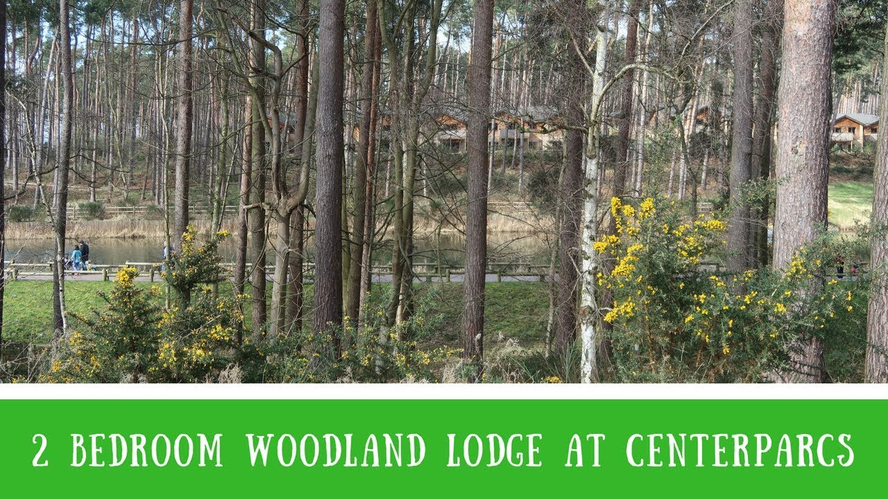 2 Bedroom Woodland Lodge At Centerparcs Woburn Forest Youtube