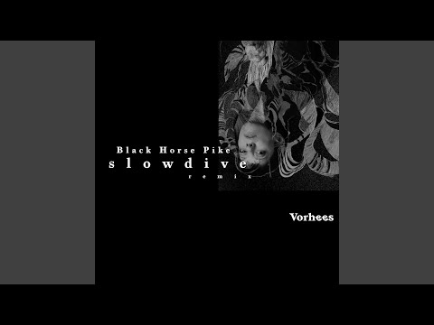 Black Horse Pike (Slowdive Remix)