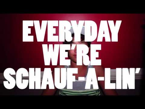 Everyday We're Schauf-a-lin' Intro Video