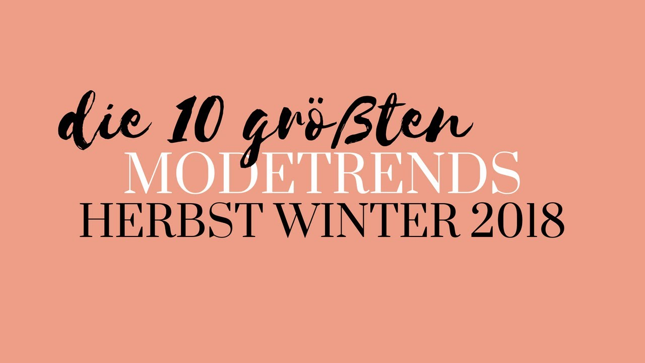 Herbst Trends 2018 Die 10 Grossten Modetrends Fur Herbst Winter
