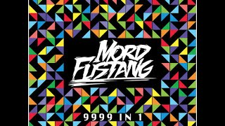 Mord Fustang - No Way To Stop