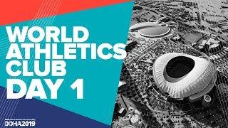 World Athletics Club | World Athletics Championships Doha 2019 | Day 1