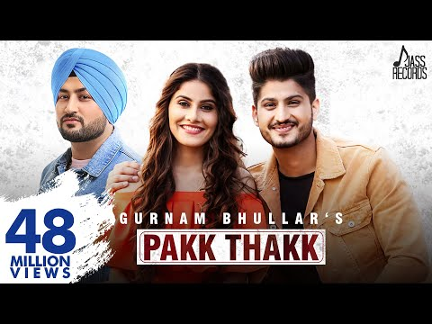 Pakk Thakk (Engagement ) (FULL HD)- Gurnam Bhullar Ft. MixSingh - New Punjabi Songs 2018