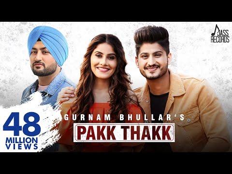Latest Punjabi Song Pakk Thakk Sung By Gurnam Bhullar Ft