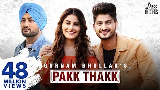 Pakk Thakk (Engagement) (FULL HD)- Gurnam Bhullar Ft. MixSingh - New Punjabi Songs 2018