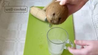 #008 Как быстро открыть кокос - секреты от well-cooked
