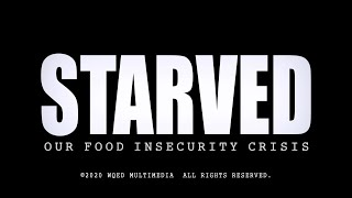 Starved: Our Food Insecurity Crisis