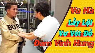 Vũ Hà Lầy Lội Vơ Vét Đồ Đàm Vĩnh Hưng Và Cái Kết | Đôi Bạn Thân Lầy Lội Nhất Showbiz Việt