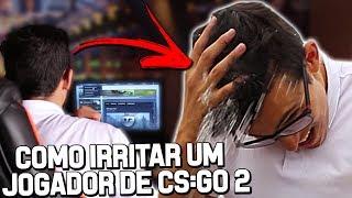 COMO IRRITAR UM JOGADOR DE CS:GO #2