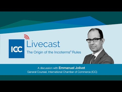 ICC Livecast - The Origin Of The Incoterms® Rules