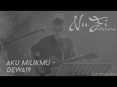 Nufi Wardhana | Dewa19 - Aku Milikmu (cover)