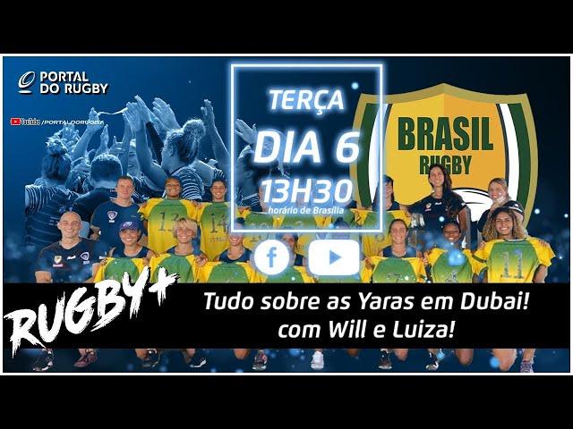 Rugby+ com as Yaras! Entrevista com Luiza e Will, direto de Dubai